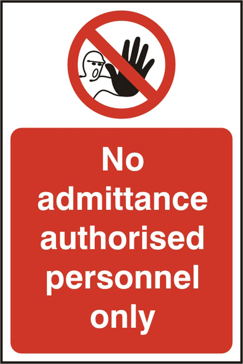 NO ADMITTANCE AUTHORISED ONLY SIGN - BSS11613